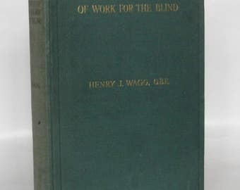 A Chronological Survey of Work for the Blind. Henry J. Wagg. 1932.