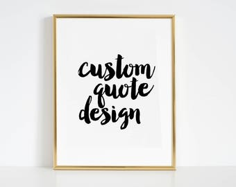 Personalized gifts,Custom Gifts,Custom Signs,Gift Idea,Custom Wall Design,Custom Wall Art,Your Favorite Quote, Custom Poster,Your Words Here