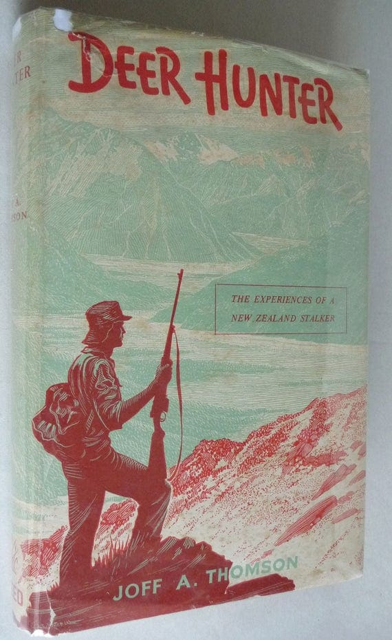 Deer Hunter: The Experiences of a New Zealand Stalker 1952 by Joff A. Thompson 1st Edition Hardcover HC w/ Dust Jacket DJ