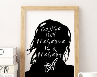 """ASAP Rocky """"Cause Our Presence is a Present"""" Art Print"""