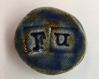 """Ceramic Magnet """"FU"""""""