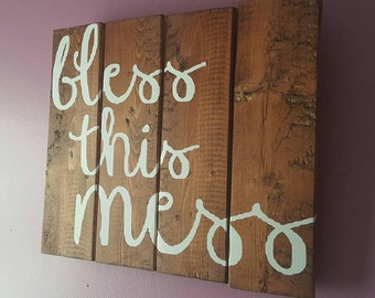 Bless This Mess Pallet Sign
