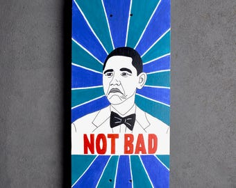 Hand Painted Skateboard Deck - Obama