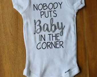 Nobody Puts Baby In The Corner Onesie- Dirty Dancing Onesie