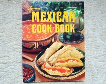 Mexican Cookbook - Sunset Mexican Cook Book - Vintage - Ethnic Cookbook