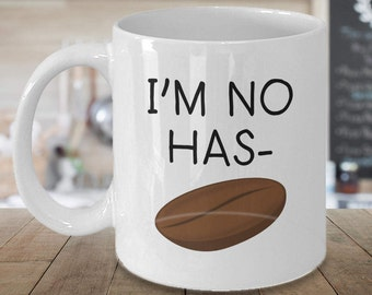 Funny Mug: I'm No Has-Bean - Amusing Coffee Bean Cup - Ideal Present for Husband, Wife, Boyfriend, Girlfriend, Men & Women, Him or Her