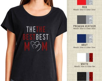 The Best Mom,Womens Dolman Tee, Especial Dolman Tee for Mother's Day, The Best Mom Dolman Tee for Mother's Day