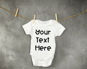 Custom, Personalized, Your Text Here, Made to Order, Baby Onesie