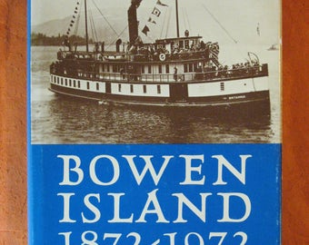 Bowen Island 1872-1972 by Irene Howard