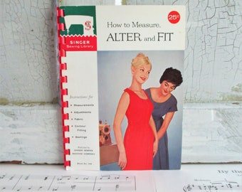 Vintage Singer Sewing Library Booklet - How to Measure, Alter and Fit - 1960