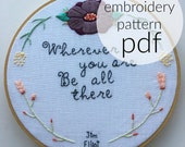 wherever you are be all there hand embroidery PATTERN  jim elliott quote digital download embroidered flowers spring flowers wreath wall art