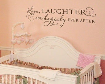 Love Laughter and Happily Ever After - Large Vinyl Wall Decal - Nursery Wall Decor - Wedding Decal - Love Quote