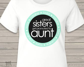 Aunt shirt - great sisters get promoted to aunt Tshirt personalized with nieces and nephews names MMGA1-053