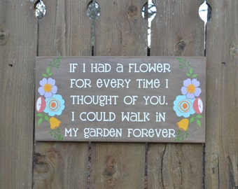 If I had a flower for everytime I thought of you Alfred Lord Tennyson poem painted on Wood Sign MADE TO ORDER