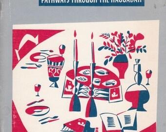 The Passover Seder: Pathways Through the Haggadah by Rabbi Arthur Gilbert 1970