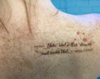 """The Beatrice - temporary tattoo (Shakespeare, Much Ado About Nothing, """"but then there was a star danced, and under that was I born"""")"""