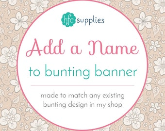 Add A Name to any printable bunting banner in my shop