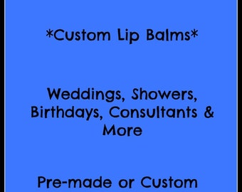 Custom Lip Balms | Personalized Lip Balms | Custom Consultant | Custom Party Favors | Lip Balm | Personalized Party Favors | Chapstick | Lip
