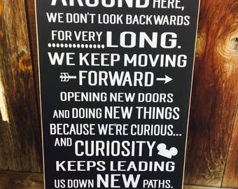WALT DISNEY QUOTE Around here we don't look backwards for very long. Disneyland, Mickey Mouse EaRS wood sign, home decor Classroom sign gift