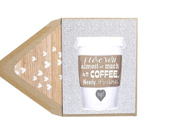 Funny Valentine's Card Almost As Much Coffee - Love, Awkward Dating, Date-iversary, Anniversary