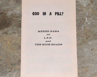 God in A Pill?  RARE 1960's Booklet - Meher Baba on LSD and the High Roads - Spirituality / Counterculture / Hippie - Vintage Original Copy!