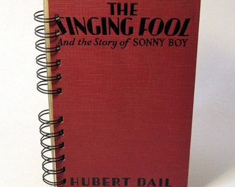 1929 SINGING FOOL Handmade Journal Vintage Upcycled Book Gift for Singer