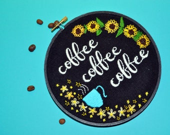 Coffee Lover Hoop Art - Coffee Addict Gift - Hand Embroidered Wall Decor - Gifts for Her - Gilmore Girls Decor - Gifts Under 35