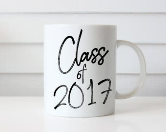 Class of 2017 Mug, Graduation Gift, Gift for College Grad, Custom Class of Mug, Graduation Gift for Him, Graduation Gift for Her, Grad Mug