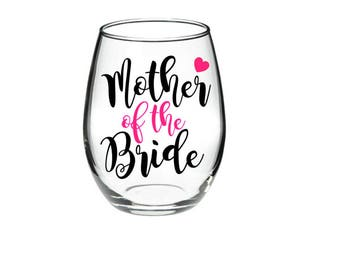 Mother of the Bride -  Mother of the Bride Wine Glass - Wedding Wine Glass -  21 oz stemless wine glasses
