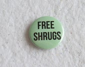 "Free Shrugs Pin - Sarcastic Sassy Pinback - Introvert Tumblr Style 1"" Button - Anti-Free Drugs Free Hugs - Nah One Inch Teen Angst Ennui"