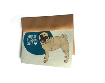 You're Cute Pug card | Pugs Before Drugs | Pug Life Card | dog card for friend | Pugs and Kisses Card