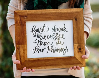 Typography Gilmore Girls Print: first i drink the coffee then i do the things