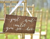 Just Wait Until You See Her Sign, Here Comes the Bride Sign, Ring Bearer Sign, Here Comes Your Bride, Here Comes My Mommy, Wood Wedding Sign