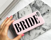 Dusty Pink Bridal Wedding day phone case - Brides phone case, bride to be, iPhone 7, New bride, Bridal shower, pink bride, Samsung Galaxy S8