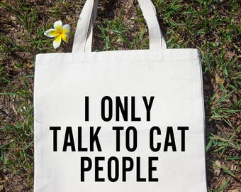 I Only Talk To Cat People Tote Bag Gift For Reader Funny Canvas Bag, Canvas Tote Bag, Shopping Bag, Grocery Bag, Funny Reusable Cotton Bag