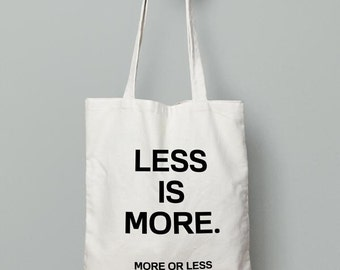 Less is More Tote, Shopping Totes, Grocery Bag, canvas tote, Girlfriend Gift Valentines Day, artist tote bag
