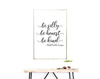 PRINTABLE WALL ART (5) Jpegs, Be Silly Be Honest Be Kind Ralph Waldo Emerson, Home Decor, Inspirational Quote, Nursery Decor