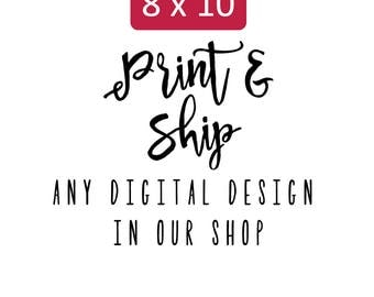 8x10 Printing Service, Professional Art Print, Print and Ship Any Digital Design, Professional Art Printing Service