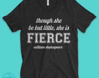 Motivational Women's Shirt Though She Be But Little She Is Fierce Shirt Shakespeare Midsummer Night's Dream Quote Shirt