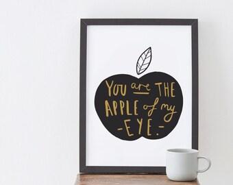 A4 Apple Of My Eye Print -  Valentine's Day Print - Apple quote print - hand lettered quote print