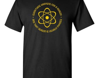 Everything Happens For a Reason Physics Funny Adult Mens T-shirt Black