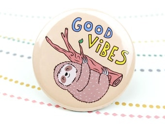 Good Vibes Button, Sloth Pin, Good Vibes Sloth, Funny Pin Back Button, Sloth Gifts, Sloth Magnet, Funny Fridge Magnet, Animal Pin, Gifting