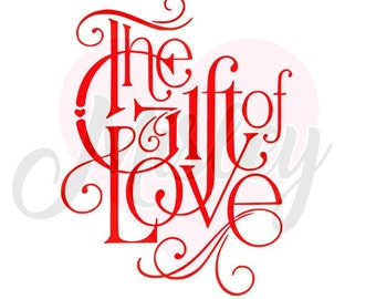 The Gift of Love SVG, PNG, and STUDIO3 Cut Files for Silhouette Cameo/Portrait and Cricut Explore DIY Craft Cutters