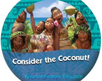 "Disney Moana 3"" Button - Consider the Coconut!"