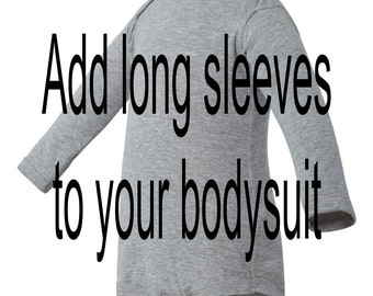 Add long sleeves to your bodysuit. Baby, long sleeves, one-piece bodysuit, baby shirt, baby clothing, new baby.infant.