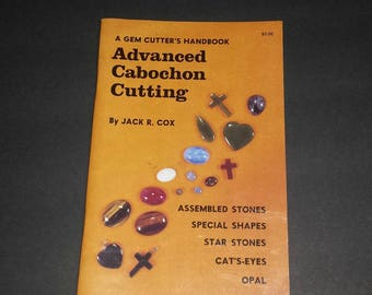 Gem Cutter's Handbook / Advanced Cabochon Cutting / Guide How to Cut Cabochons / Instruction Book to Make Cabs