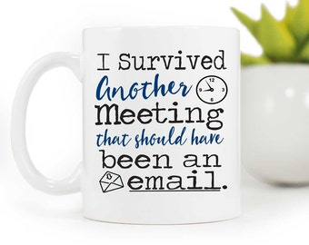 Coworker gift,I survived another meeting that should have been an email,Coworker coffee mug,funny mug,Coworker mug,Gift,BlueFoxGifts MUG-344