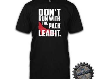Mens tshirt,Wolf pack shirt, Don't run with the pack lead it, gift for him, wolf shirt,Mens athletic clothing, Alpha,BFC_001
