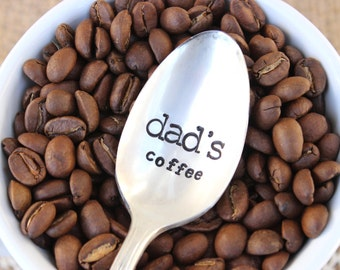 Dad's Coffee - Handstamped Spoon - Vintage Silver Plated Silverware - Hand Stamped - Stocking Stuffer - Fathers Day Gift Gifts for Him