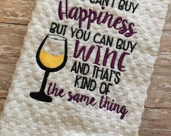 Can't Buy Happiness - Wine - Towel Design - 2 Sizes Included - Embroidery Design -   DIGITAL Embroidery DESIGN